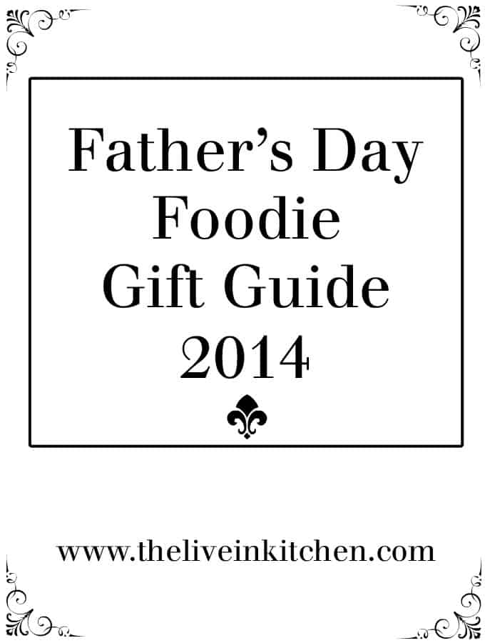 Father's Day Foodie Gift Guide via The Live-In Kitchen