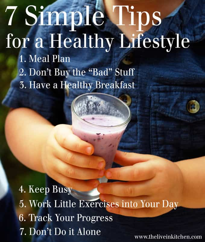 7 Simple Tips for a Healthy Lifestyle www.theliveinkitchen.com