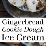 Gingerbread Cookie Dough Ice Cream - An unexpected seasonal dessert, great for Christmas, Thanksgiving, or any time of year! Spicy, sweet, and creamy! @liveinkitchen