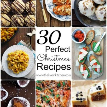 30 recipes perfect for Christmas! Appetizers, main dishes, sides, and desserts!
