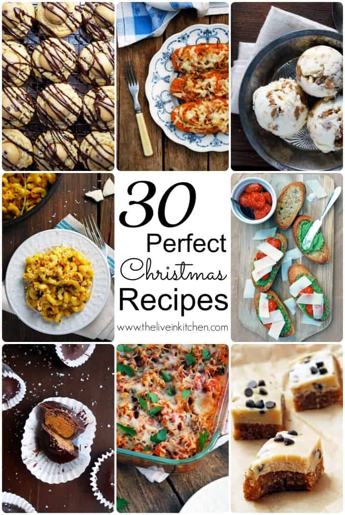 Thirty perfect Christmas recipes! Appetizers, main dishes, sides, and desserts!
