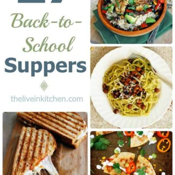 27 back-to-school suppers to get you through that first month back to school! Mostly healthy, always delicious. // theliveinkitchen.com