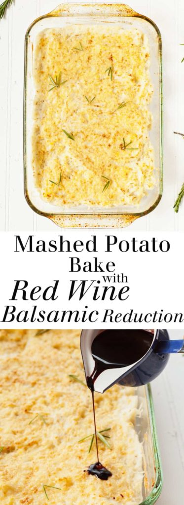 Mashed Potato Bake with Red Wine Balsamic Reduction - A flavorful twist on classic mashed potatoes! Full recipe at theliveinkitchen.com @liveinkitchen