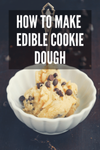 pinterest image for how to make edible cookie dough