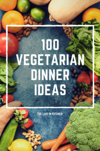 100 Vegetarian Dinner Ideas / theliveinkitchen.com @liveinkitchen