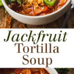 Jackfruit Tortilla Soup - A vegetarian version of chicken tortilla soup made with tons of veggies and jackfruit! Full recipe at theliveinkitchen.com @liveinkitchen