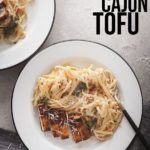 pinterest image for fettuccine alfredo with cajun tofu