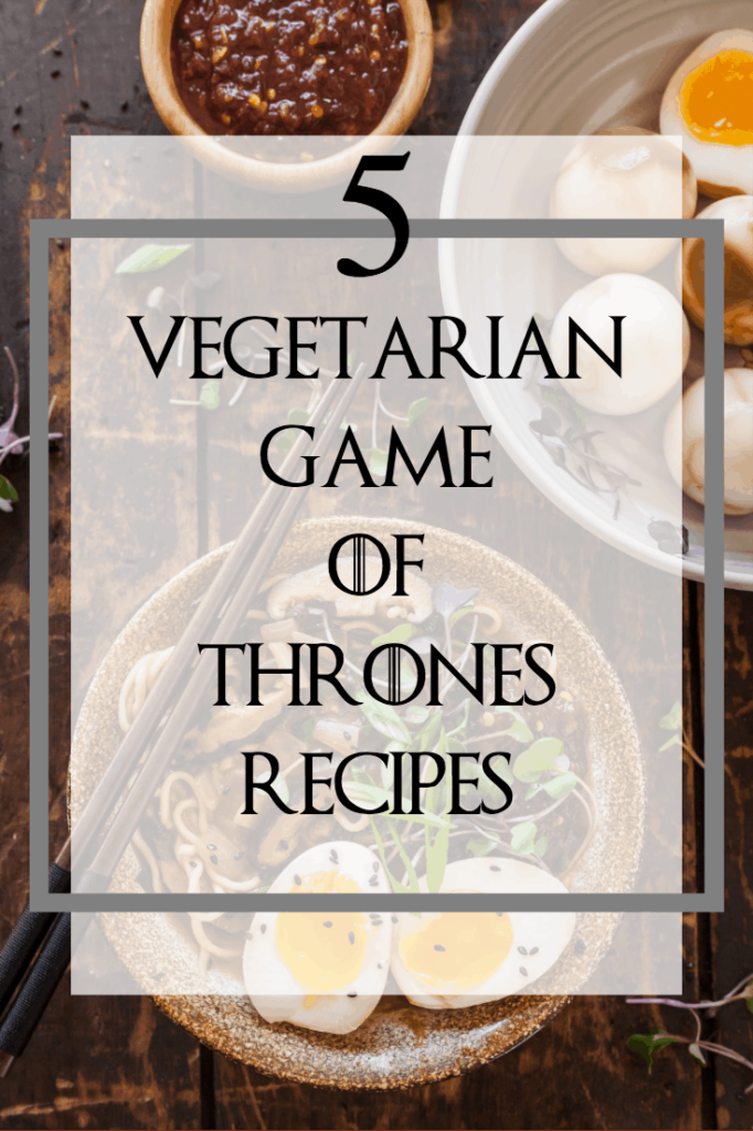 Pinterest image for 5 vegetarian game of thrones recipes