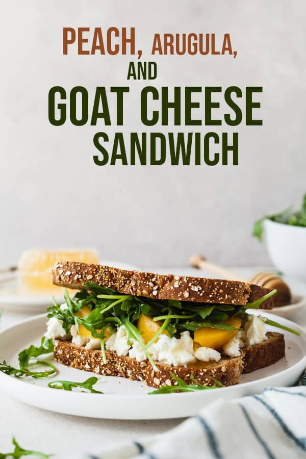 pinterest image for peach, arugula, and goat cheese sandwich