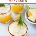pinterest image of top view of pineapple margarita in glasses